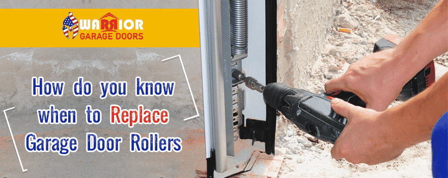 How do you know when to Replace Garage Door Rollers