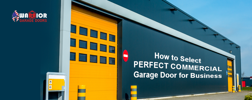 How to Select Perfect Commercial Garage Door for Business